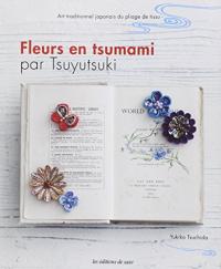 Fleurs en tsumami par Tsuyutsuki