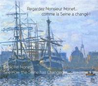 Regardez, monsieur Monet... comme la Seine a changé!