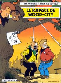 Le rapace de Wood-City : les aventures de Chick Bill / par Tibet ; d'après un scénario de A. P. Duchateau
