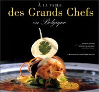 A la table des Grands Chefs en Belgique