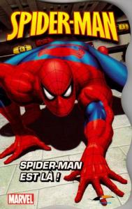 Spider-Man est là!