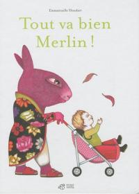 Tout va bien Merlin!
