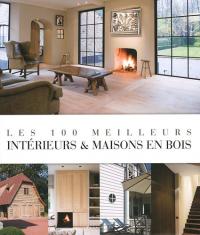 Les 100 meilleurs intérieurs & maisons en bois