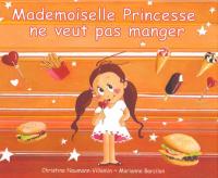 Mademoiselle princesse ne veut pas manger