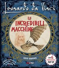 Leonardo da Vinci le incredibili macchine