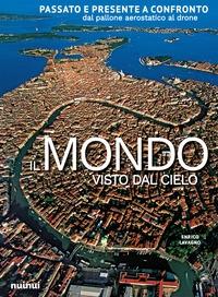Il mondo visto dal cielo/ Enrico Lavagno
