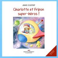 Charlotte et Fripon super-héros!