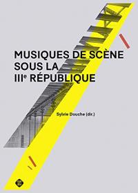 Musiques de scène sous la 3. République