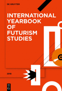 Volume 10.: International yearbook of futurism studies
