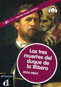 Las tre muertes del duque de la ribera / Rosa Ribas