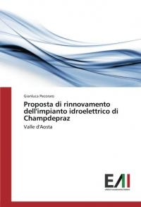 Proposta di rinnovamento dell'impianto idroelettrico di Champdepraz, Valle d'Aosta