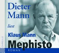 Dieter Mann liest Klaus Mann, Mephisto
