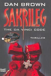 Sakrileg = The da Vinci code : thriller / Dan Brown ; aus dem Amerikanischen von Piet van Poll