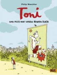 Toni - und alles nur wegen Renato Flash