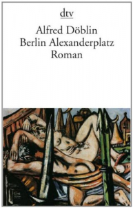 Berlin Alexanderplatz : die Geschichte vom Franz Biberkopf / Alfred Döblin
