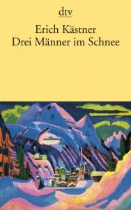 Drei Männer im Schnee : eine Erzählung / Erich Kästner