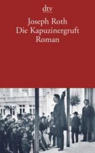 Die Kapuzinergruft : Roman / Joseph Roth