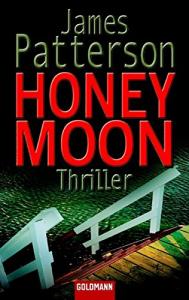 Honeymoon : roman / James Patterson und Howard Roughan ; deutsch von Andreas Jäger