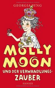 Molly Moon und der Verwandlungszauber