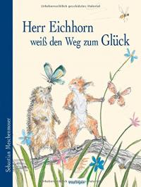Herr Eichhorn weiß den Weg zum Glück
