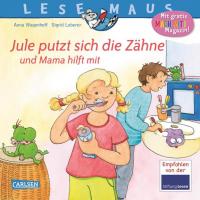 Jule putzt sich die Zähne und Mama hilft mit