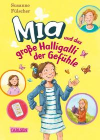 Mia und das große Halligalli der Gefühle