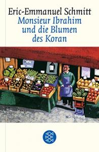 Monsieur Ibrahim un die Blumen des Koran : Erzählung / Eric-Emmanuel Schmitt ; aus dem Französischen von Annette und Paul Bäcker