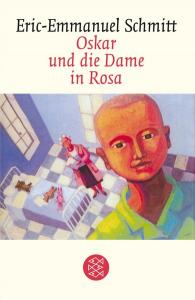 Oskar und die Dame in Rosa : Erzählung / Eric-Emmanuel Schmitt ; aus dem Französischen von Annette und Paul Bäcker