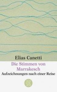 Die Stimmen von Marrakesch : Aufzeichnungen nach einer Reise / Elias Canetti