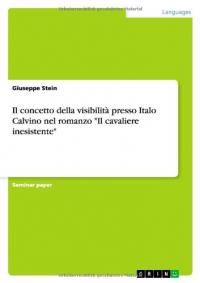 """Il concetto della visibilità presso Italo Calvino nel romanzo """"Il cavaliere inesistente"""""""