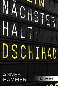 Nachster Halt: Dschihad