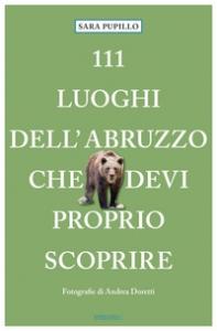 111 luoghi dell'Abruzzo che devi proprio scoprire