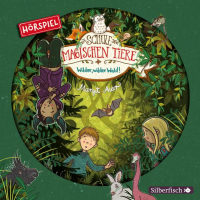 Die Schule der magischen Tiere - Wilder, wilder Wald! [Hörbuch]