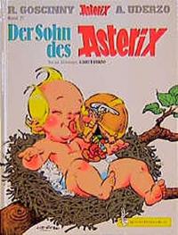 Der Sohn des Asterix / Text und Zeichnungen von Albert Uderzo