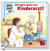 Wir gehen heute zum Kinderarzt! [konzept und text