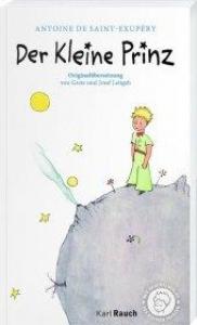 Der kleine Prinz : mit Zeichnungen des Verfassers / Antoine de Saint-Exupéry ; Originalübersetzung von Grete und Josef Leitgeb