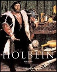 Hans Holbein, il Giovane : 1497/98-1543 : il Raffaello tedesco / Norbert Wolf ; [traduzione di Valentina Tortelli]