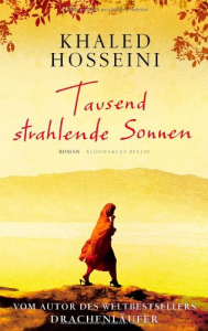 Tausend strahlende Sonnen / Khaled Hosseini ; traduzione di Michael Windgassen
