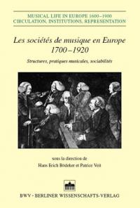 Les sociétes de musique en Europe 1700-1920