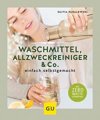 Waschmittel, Allzweckreiniger & Co. einfach selbstgemacht