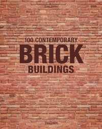 100 contemporary brick buildings : 100 edificios de ladrillo contemporáneos = 100 edifici di mattoni contemporanei = 100 edifícios contemporâneos de tijolos / Philip Jodidio. Vol. 1
