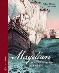 Magellan oder Sternstunden der Seefahrt