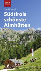 Südtirols schönste Almhütten