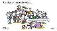 La vita di un architetto... e tutto ciò che lascia dietro di sé