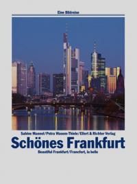 Schönes Frankfurt = Beautiful Frankfurt = Francfort, la belle / Sabine Mannel, Petra Wasem-Thiele