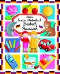 Dein buntes Worterbuch Deutsch Russisch