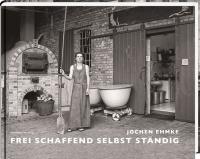 Frei schaffend selbst ständig: Händler, Handwerker, Künstler und Unternehmer in Halle