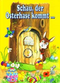 Schau, der Osterhase kommt ...