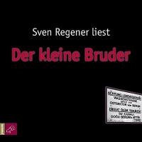 Sven Regener liest Der kleine Bruder