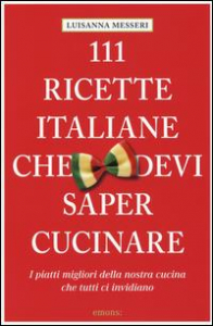 111 ricette italiane che devi sapere cucinare